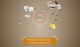Metodos de recltamiento y selección de personal