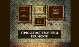 TYPICAL FOOD FROM REAL DEL MONTE