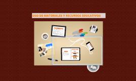 USO DE MATERIALES Y RECURSOS EDUCATIVOS