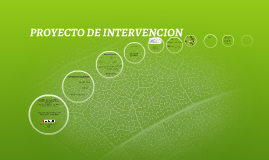Copy of PROYECTO DE INTERVENCION