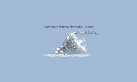 Materiales Pétreos Naturales - Rocas