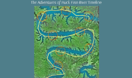 Copy of The Adventures of Huck Finn River Timeline