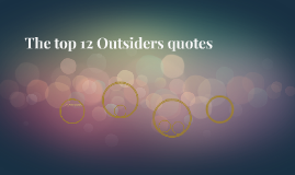 The top 8 Outsiders quotes