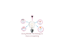 Using Mobile Technology To Improve Learning