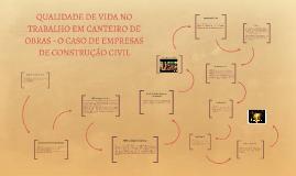 QUALIDADE DE VIDA NO TRABALHO EM CANTEIRO DE OBRAS - O CASO