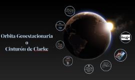 Copy of Orbita Geoestacionaria o Cinturón de Clarke