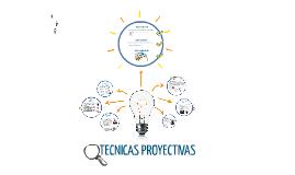 Copy of TECNICAS PROYECTIVAS