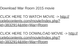 Download War Room 2015 movie by Allison Russell on Prezi