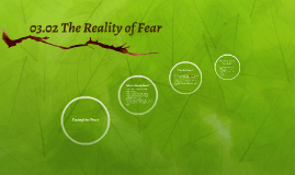 03.02 The Reality of Fear