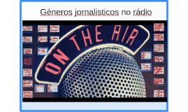 Redação em Jornalismo - Gêneros jornalisticos no rádio