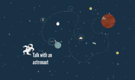 Talk wiht an astronaunt