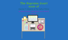 The Supreme Court Case of Charles Schenck vs United States