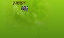 Copy of DUMPTOWN