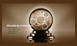 Copy of •Filosofía de la Educación