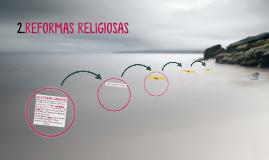 2.REFORMAS RELIGIOSAS