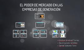 Copy of EL PODER DE MERCADO EN LAS EMPRESAS DE GENERACIÓN