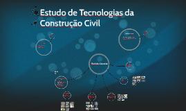 Estudo de Tecnologias da Construção Civil