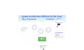 NDC Oslo - Modern Architecture Patterns for the Cloud