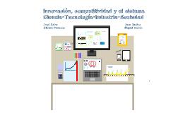 Innovacion, competitividad y el sistema de ciencia-tecnologia-insdustria-sociedad