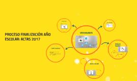PROCESO FINALIZACIÓN AÑO ESCOLAR: ACTAS 2017