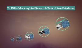 To Kill a Mockingbird Research Task - Liam Friedman