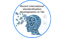 Recent international standardisation developments in T&I