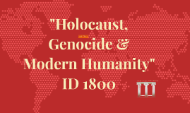 """The Holocaust, Genocide & Modern Humanity"""