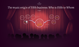 The Music Origins and Who is Fifth to Whom