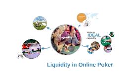 Copy of Liquidity in Online Poker
