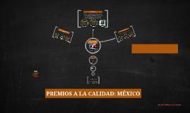 Copy of PREMIOS A LA CALIDAD: MÉXICO