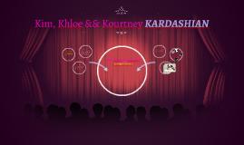 Kim, Khloe && Kourtney