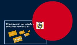 Organización del estado y entidades territoriales
