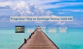 """Programa """"Hoy es domingo""""Activa 1420 AM"""