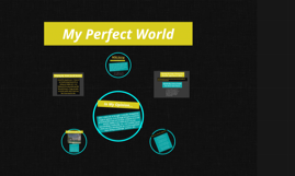 Copy of My Perfect World