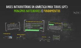 2018. 1 BASES INTRODUTÓRIAS DA GINÁSTICA PARA TODOS (GPT)