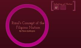 Copy of PI 100 - Rizal's Concept of the Filipino Nation
