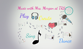 Music with Mrs. Morgan at TRS