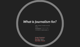 What is Journalism for?