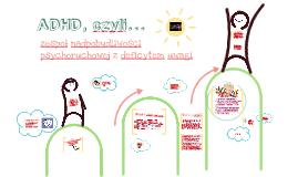 Copy of ADHD, czyli zespół nadpobudliwości ruchowej z deficytem uwagi