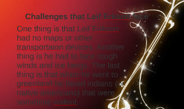 Challenges that Leif Erkson face