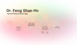 Dr. Feng Shan Ho