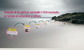 Evolucion de las politicas nacionales e internacionales en turismo