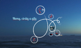 4. MEMY, VIRÁLY A GIFY