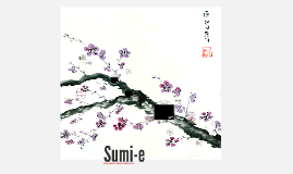 Copy of Copy of Sumi e