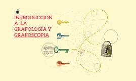 INTRODUCCIÓN A  LA GRAFOLOGÍA Y GRAFOSCOPIA