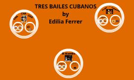 Tres Bailes Cubanos