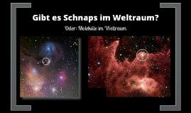 Copy of Gibt es Schnaps im Weltraum?