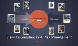 Risky Circumstances & Risk management.