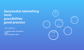 Successful networking - tools, possibilities, good practice