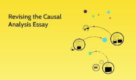 Revising the Causal Analysis Essay